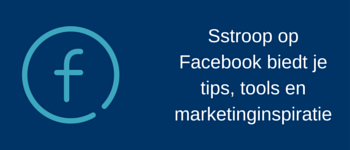 Volg Sstroop op Facebook voor tips, tools en marketinginspiratie