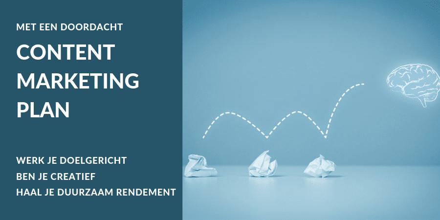 een doordacht contentmarketingplan waarmee je doelstellingen realiseert en duurzaam rendement behaalt