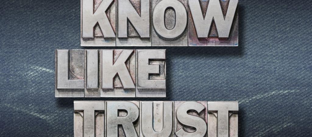 Know Like Trust content helpt je waardering en vertrouwen te krijgen zodat men je merk onthoudt